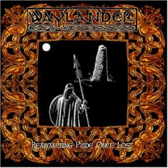 Waylander – Reawakening Pride Once Lost