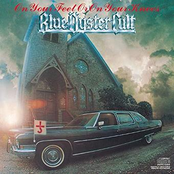 Blue Öyster Cult – On Your Feet Or on Your Knees