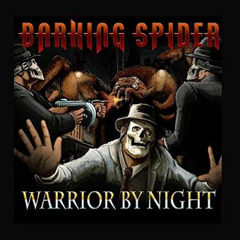 Barking Spider – Warrior by Night