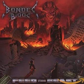 Bonded by Blood – Feed the Beast