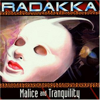 Radakka – Malice and Tranquility