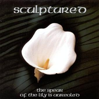 Sculptured – The Spear of the Lily Is Aureo