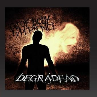 Degradead – Out Of Body Experience