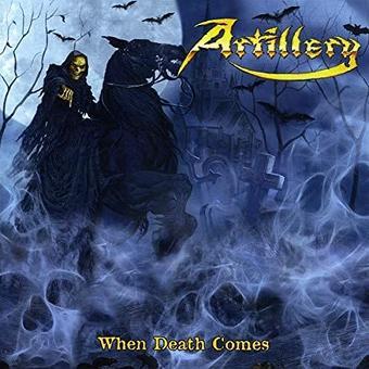 Artillery – When Death Comes