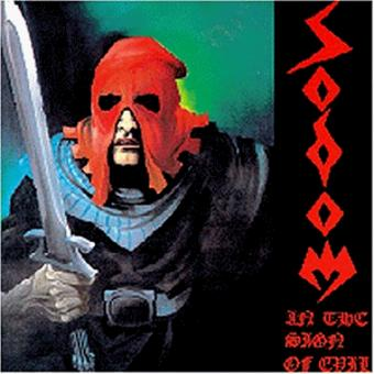 Sodom – In the Sign of Evil/Obsessed by Cruelty