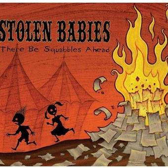 Stolen Babies – There Be Squabbles Ahead