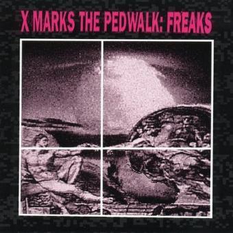 X-Marks the Pedwalk – Freaks