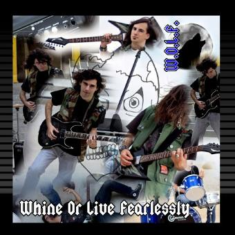 Whine Or Live Fearlessly – Finale
