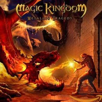 Magic Kingdom – Metallic Tragedy