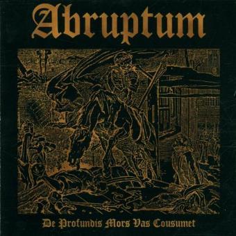 Abruptum – De Profundis Mors Vas Cousumet