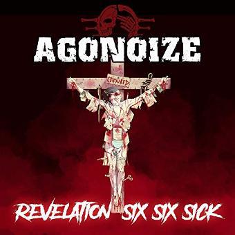 Agonoize – Revelation Six Six Sick (ltd. edition)