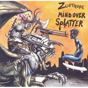 Zoetrope – Mind over Splatter