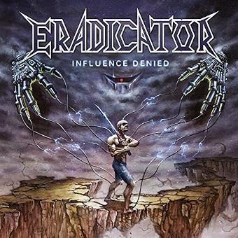 Eradicator – Influence Denied (Digipak)