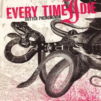 Every Time I Die – Gutter Phenomenon [+1 Bonus]