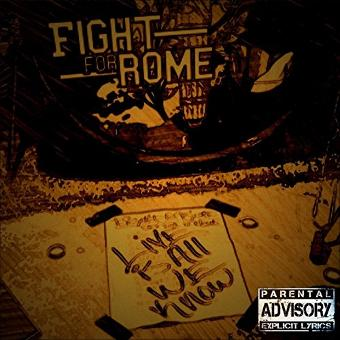 Fight for Rome – Live Is All We Know