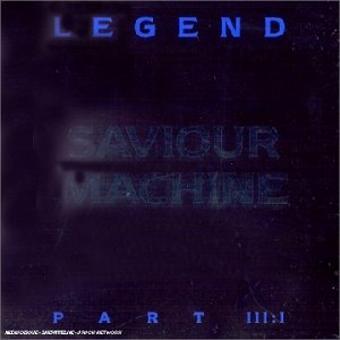 Saviour Machine – Legend Part 3:1