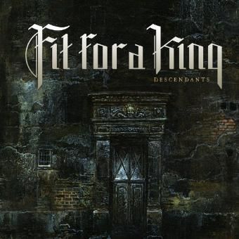 Fit for a King – Descendants-Redux
