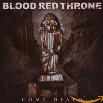 Blood Red Throne – Come Death