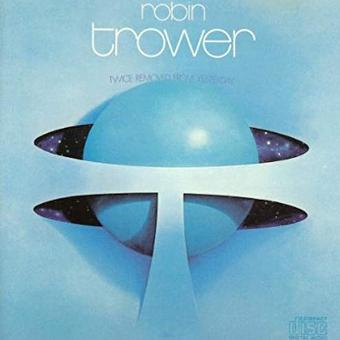Robin Trower – Twice Removed From Yestertrower,Robin