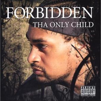 Forbidden – Tha Only Child