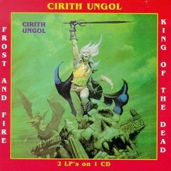 Cirith Ungol – Frost & Fire/King of the Dead