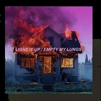 Empty My Lungs – Light It Up