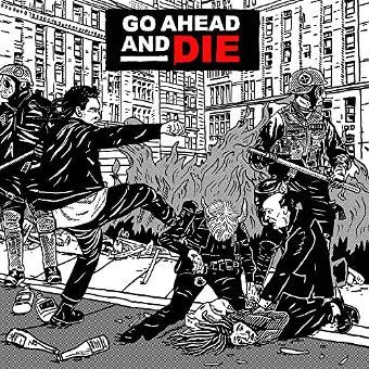 Go Ahead and die – Go Ahead and die