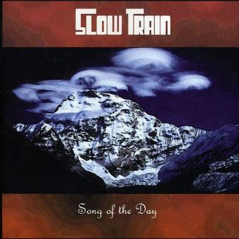 Slow Train – Song of the Day
