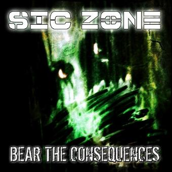 Sic Zone – Bear the Consequences