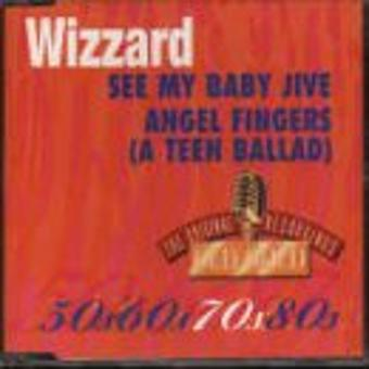 Wizzard – See My Baby Jive/Angel Fin