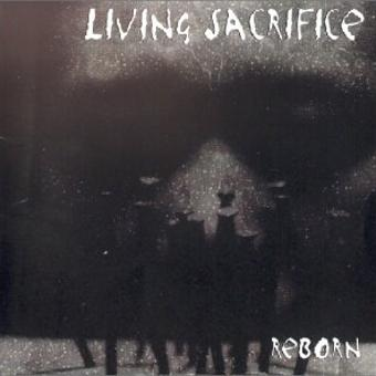 Living Sacrifice – Reborn