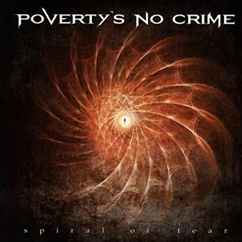Poverty's No Crime – Spiral of Fear (Digipak)