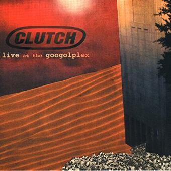 Clutch – Live at the Googolplex