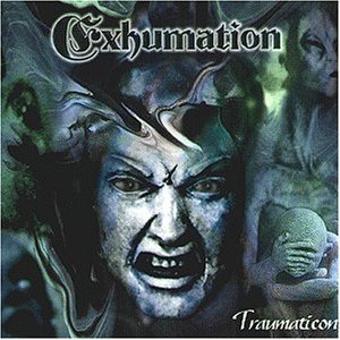 Exhumation – Traumaticon