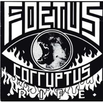 Foetus Corruptus – Rife