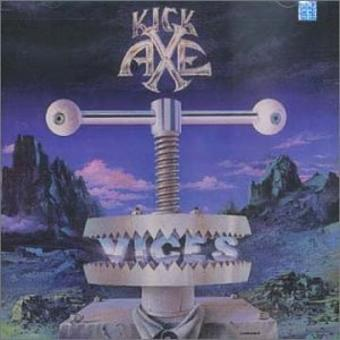 Kick Axe – Vices