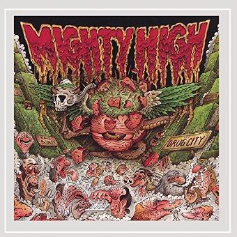 Mighty High – In Drug City