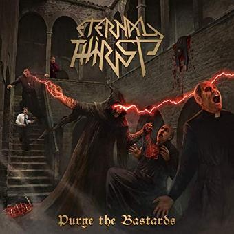 Eternal Thirst – Purge the Bastards