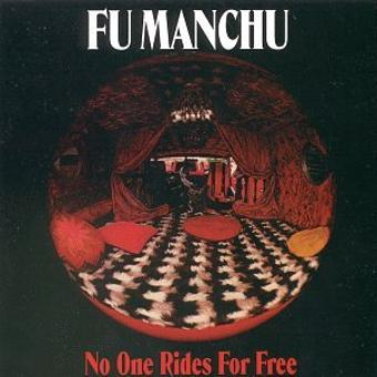 Fu Manchu – No One Rides for Free