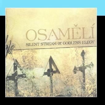 Silent Stream of Godless Elegy – Osamelí
