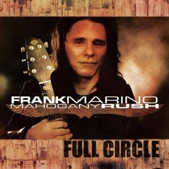 Frank Marino & Mahogany Rush – Full Circle