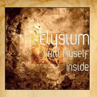 Elysium – I Kill Myself Inside
