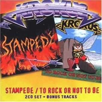 Krokus – Stampede/to Rock Or Not to Be