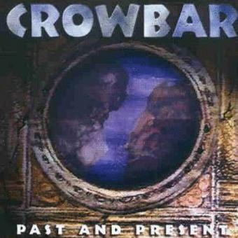 Crowbar – Past and Present