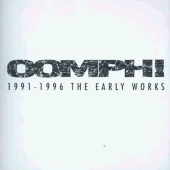 Oomph! – 1991-1996 the Early Works
