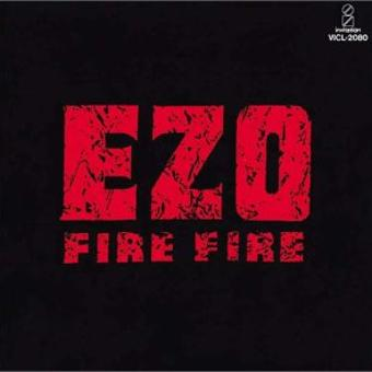 Ezo – Fire Fire