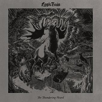 Eagle Twin – The Thundering Heard (Songs of Hoof and Horn) [Vinyl LP]