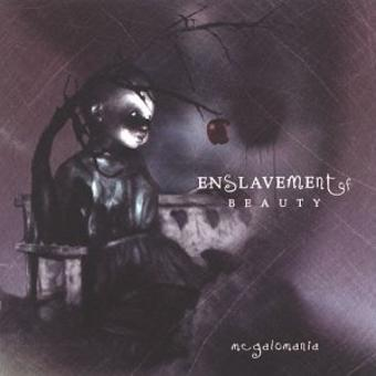 Enslavement of Beauty – Megalomania by Enslavement Of Beauty (2001-12-18)