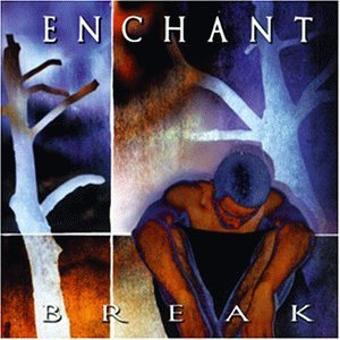 Enchant – Break
