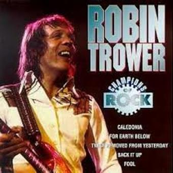 Robin Trower – Champions of Rock